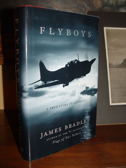 Flyboys: A True                                                 Story of Courage by                                                 writer James Bradley                                                 First Edition 2003