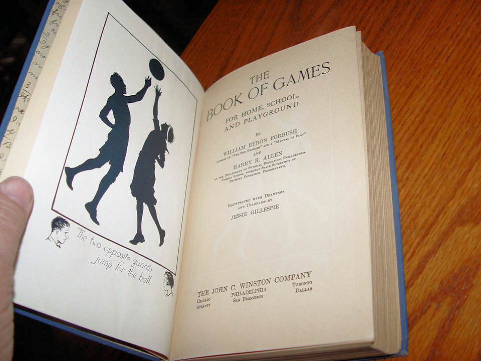 The Book of Games for Home,                                         School and Playground Hardcover                                         – 1927 by William B. Forbush and                                         Harry R. Allen