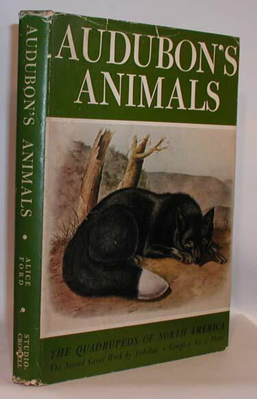 Audubon's Animals: the                                         Quadrupeds of North America:                                         Alice Ford, John James                                         Publisher: The Studio                                         Publications/Thomas Y. Crowell;                                         1st edition (1951)