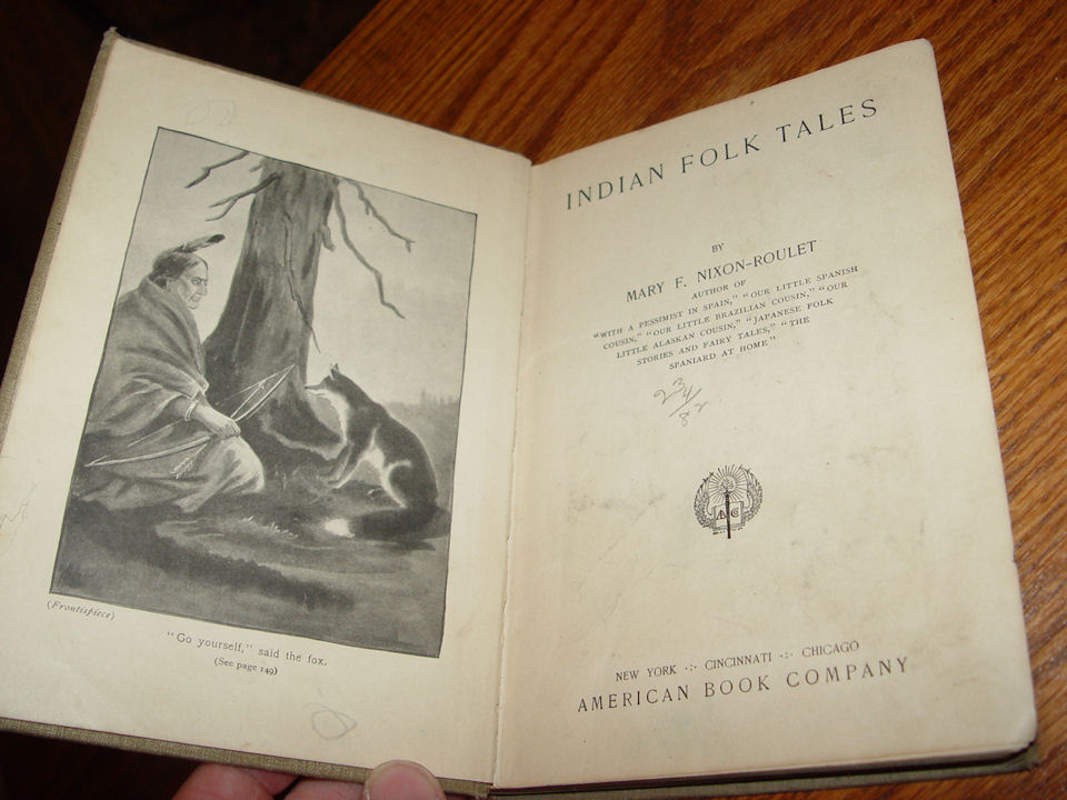 Indian Folk Tales by Mary                                         F. Nixon-Roulet 1911 First                                         American Ed