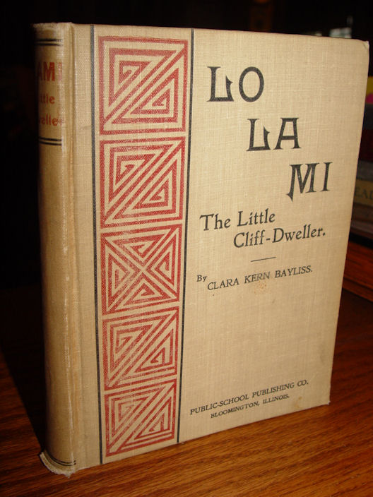 The Little Cliff Dweller: A                                         Story of Lolami, for the Little                                         Folks By Clara Kern Bayliss                                         1901