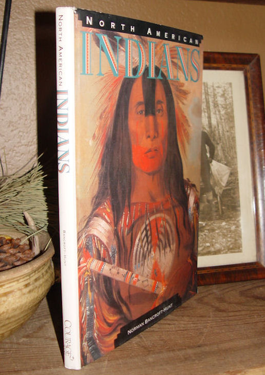 North American Indians                                         Norman Bancroft-Hunt 1992 First                                         Ed.