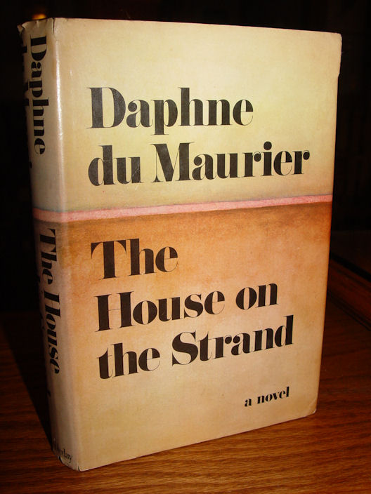 Daphne du Maurier                                         - The House on the Strand 1969                                         First