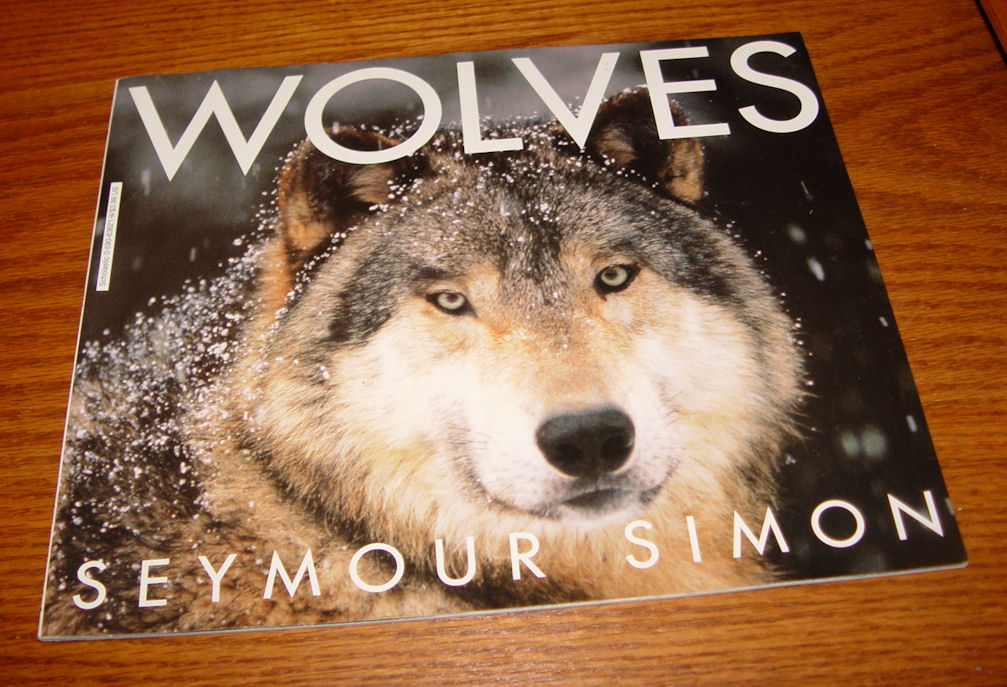 Wolves - Seymour Simon                                         Published by Scholastic Inc                                         1998