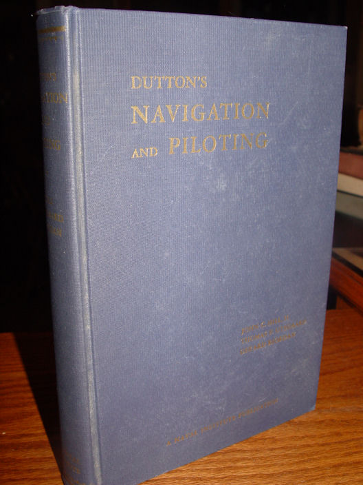 Dutton's Navigation                                                 and Piloting Hill, II,                                                 John C; Utegaard, Thomas                                                 F.; and Riordon, Gerard                                                 Published by Annapolis,                                                 Maryland: United States                                                 Naval Institute, 1958