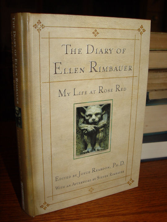 THE DIARY OF ELLEN RIMBAUER                                         - MY LIFE AT ROSE RED J. REARDON                                         2001