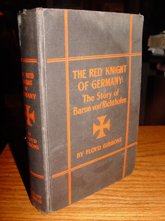 The Red Knight of                                                 Germany: The Story of                                                 Baron von Richthofen                                                 Gibbons Floyd Published                                                 by Garden City                                                 Publishing, New York                                                 1932