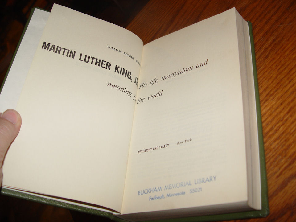 Miller, William R. Martin                                         Luther King, Jr.: His Life,                                         Martyrdom and Meaning for the                                         World. New York: Weybright and                                         Talley, 1968