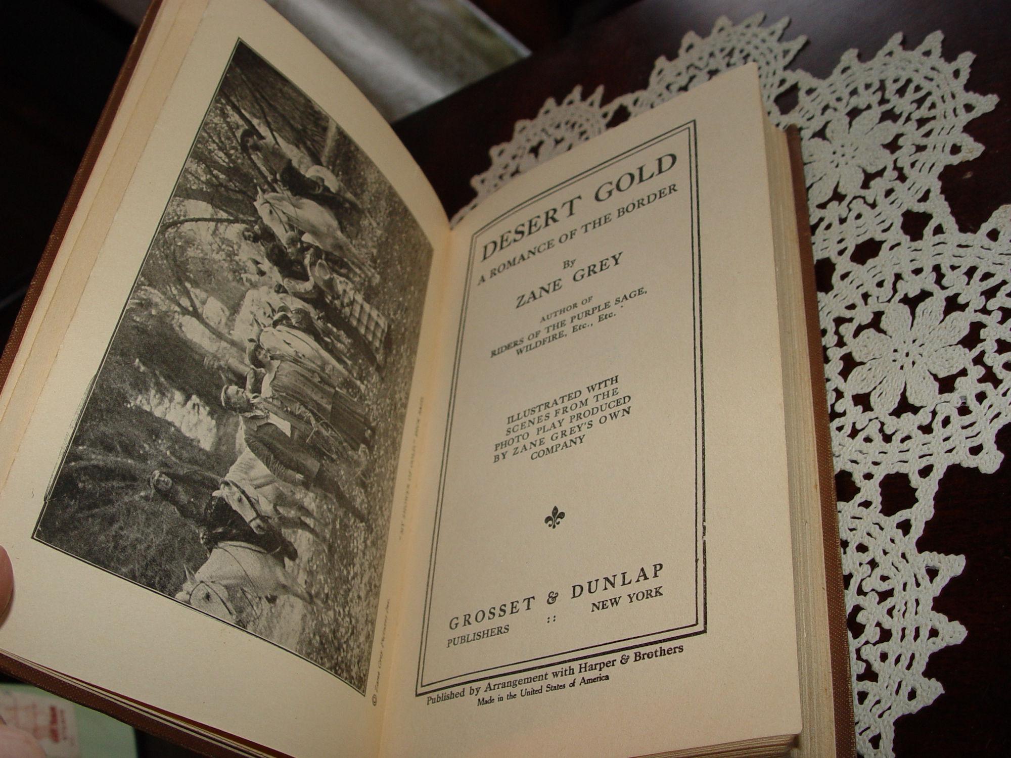 Zane Grey 1913, Desert                                         Gold, Western, Harper &                                         Brothers Grosset and Dunlap ~ A                                         Romance of the Border