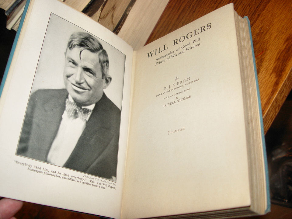 Will Rogers Ambassador of                                         Good Will Prince of With and                                         Wisdom. P.J. O'Brien with an                                         appreciation by Lowell Thomas                                         1935