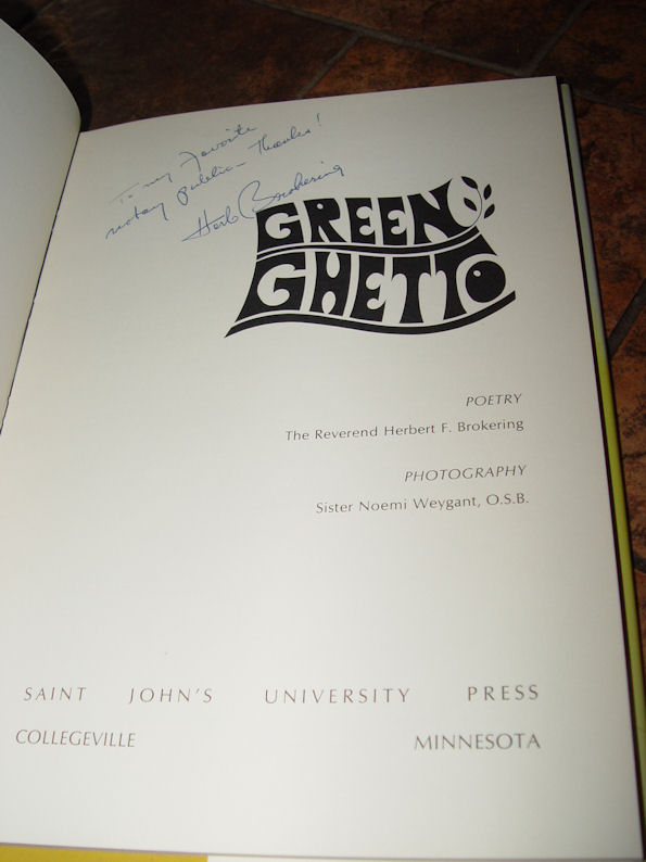 Green Ghetto                                         Poetry by Reverend Herbert                                         Brokering 1972 Published by                                         Saint John's University Press,,                                         Collegeville, Minnesota Signed                                         by the Author