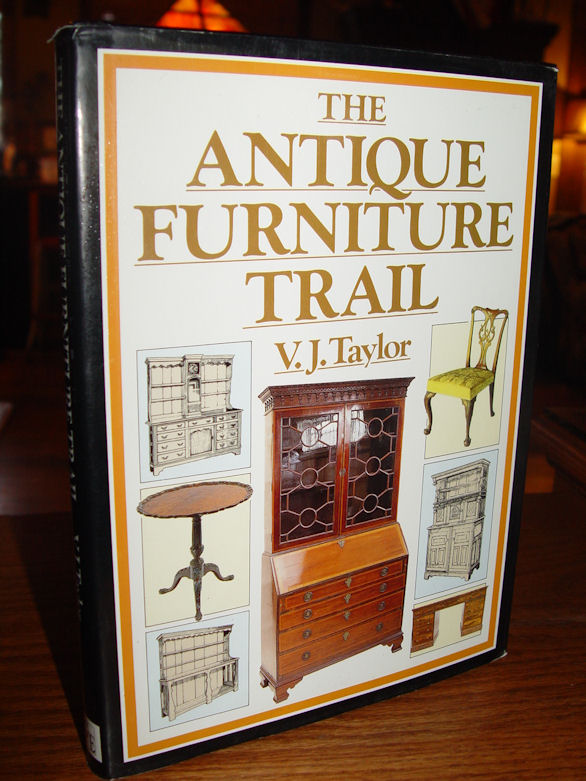 The Antique Furniture Trail                                         by V.J. Taylor 1989. Period and                                         Collectible style.