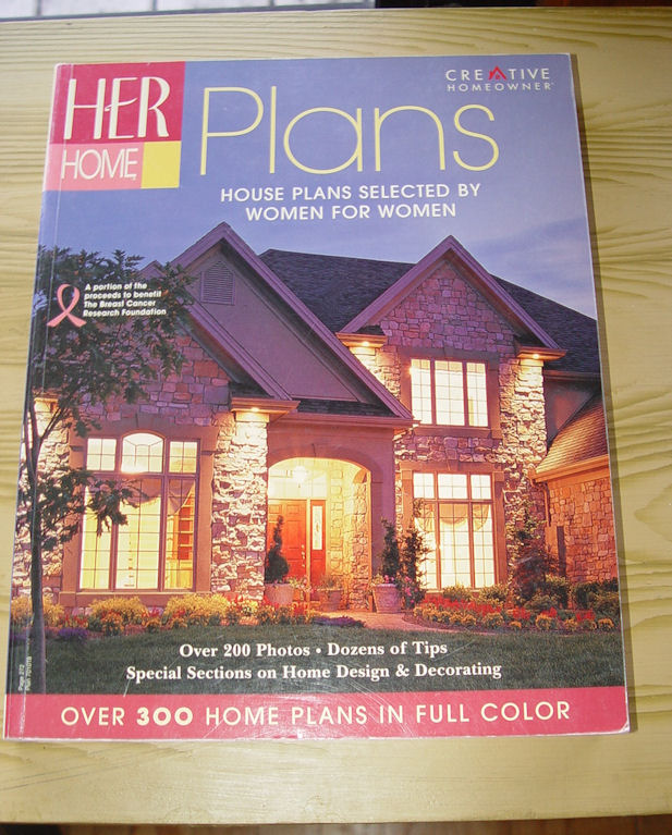 Her Home Plans: House Plans                                         Selected by Women for Women 2008                                         Creative Homeowner
