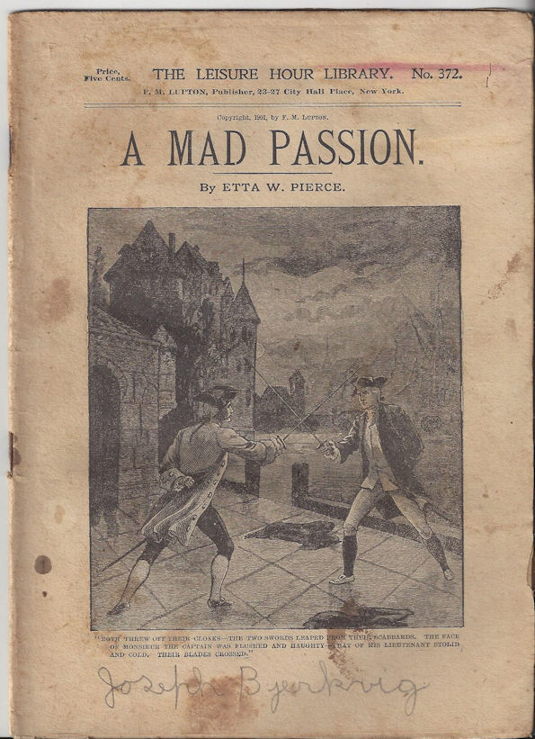 A Mad Passion. by Etta W.                                         Pierce The Leisure Hour Library                                         Books Lupton Publ. NY No. 372                                         Dime Novel