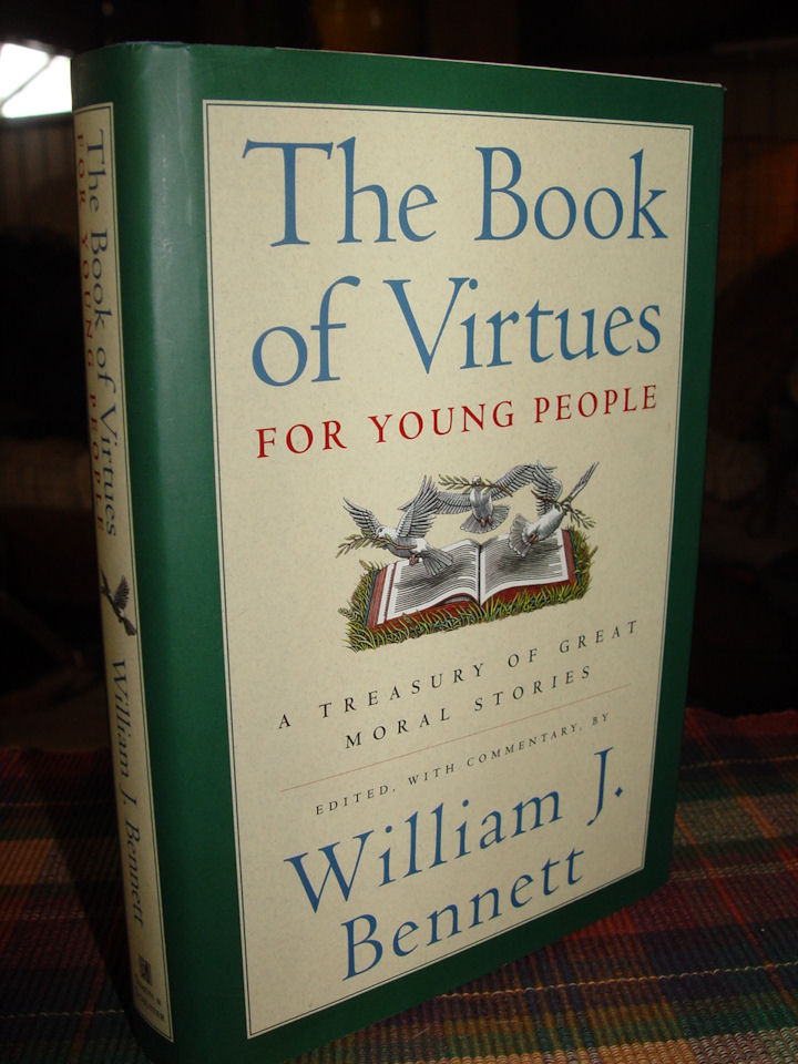 The Book of Virtues: For                                         Young People by William J.                                         Bennett ~ 1997 Simon &                                         Schuster