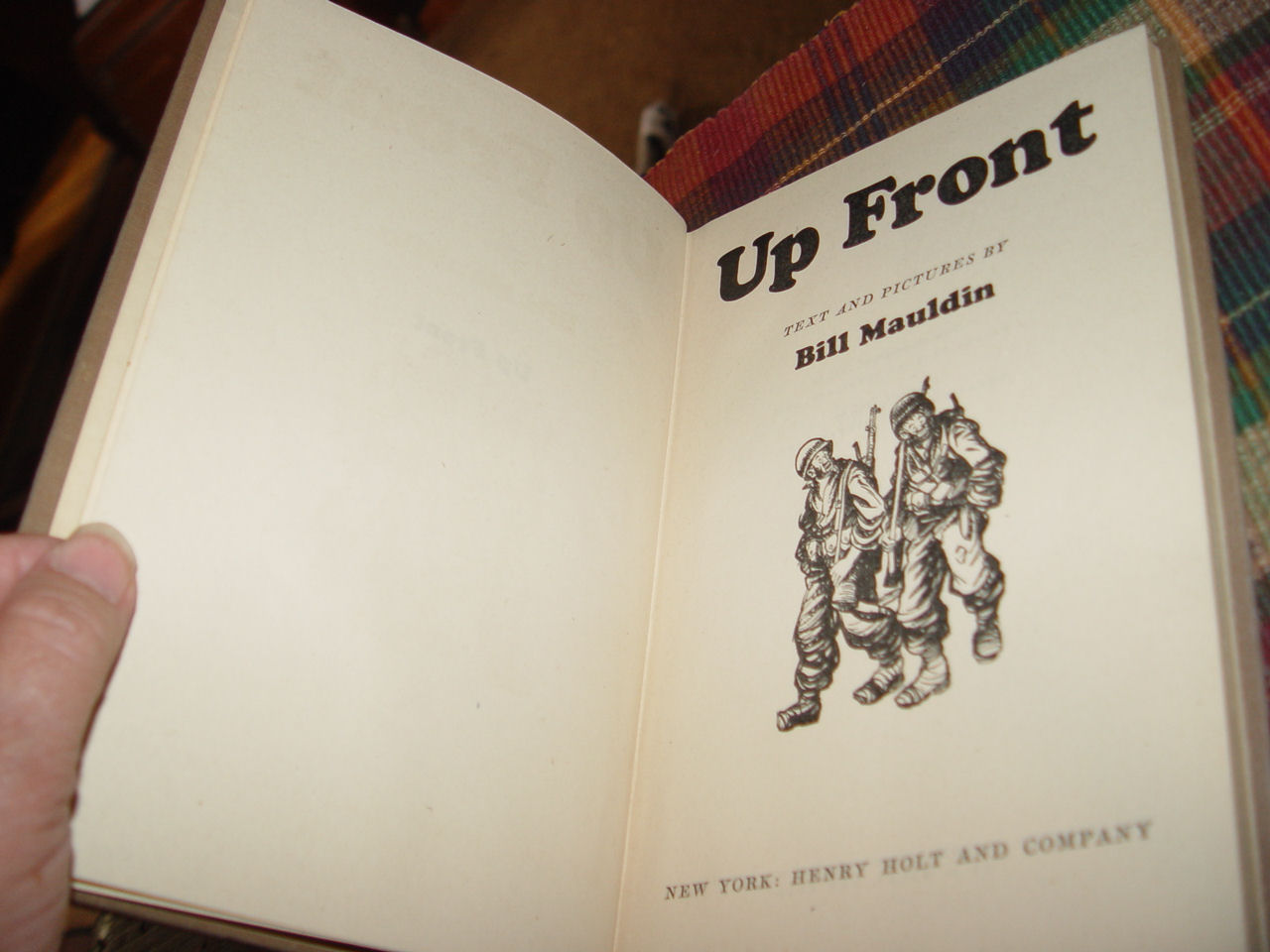 Up Front, Bill                                                 Mauldin Author,                                                 Illustrator; Published                                                 by Henry Holt & Co,                                                 New York, NY 1945