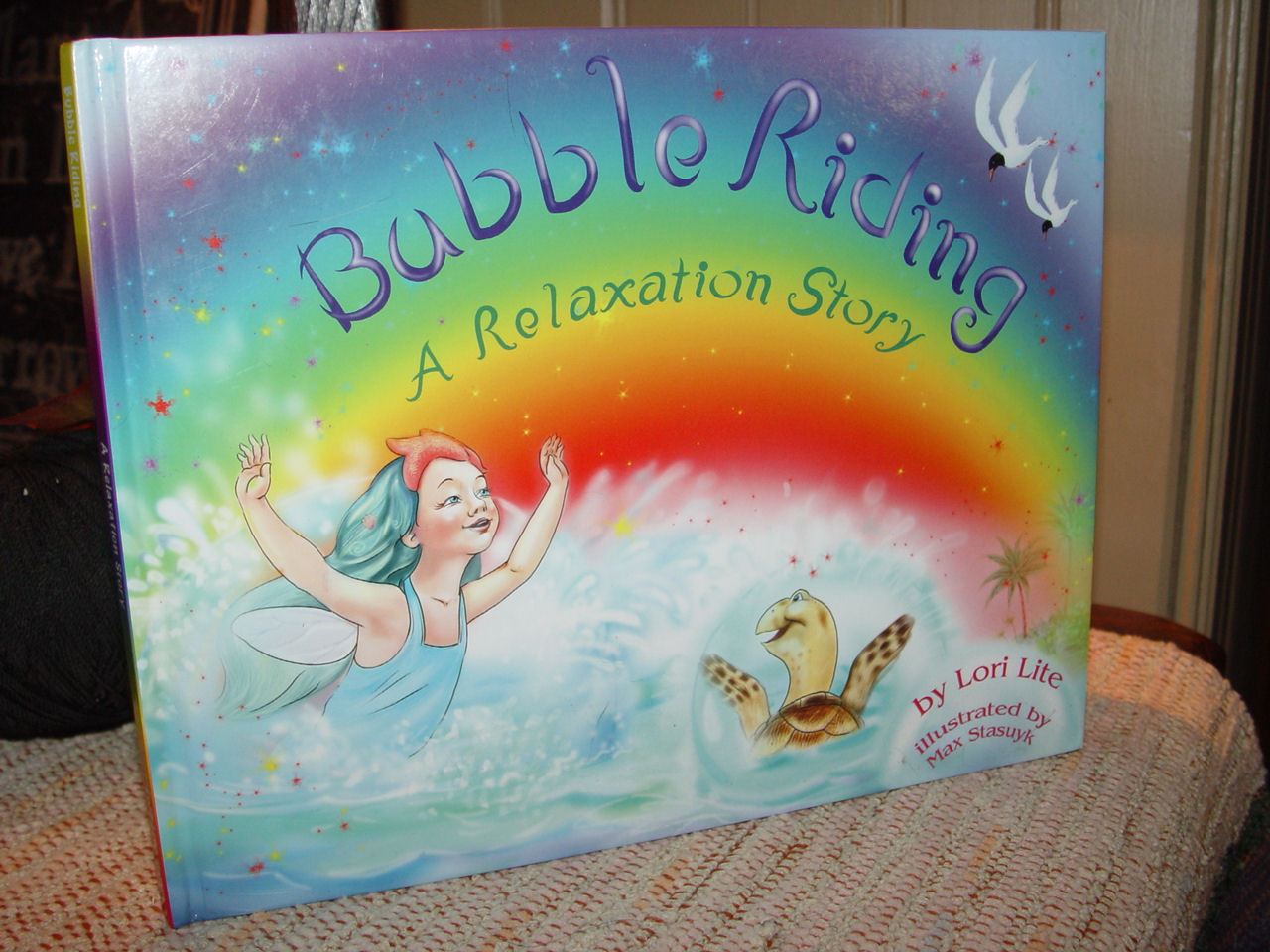 Bubble Riding: A Relaxation                                         Story by Lori Lite, illust by                                         Max Stasuyk ~ 2008 Children's                                         Wellness