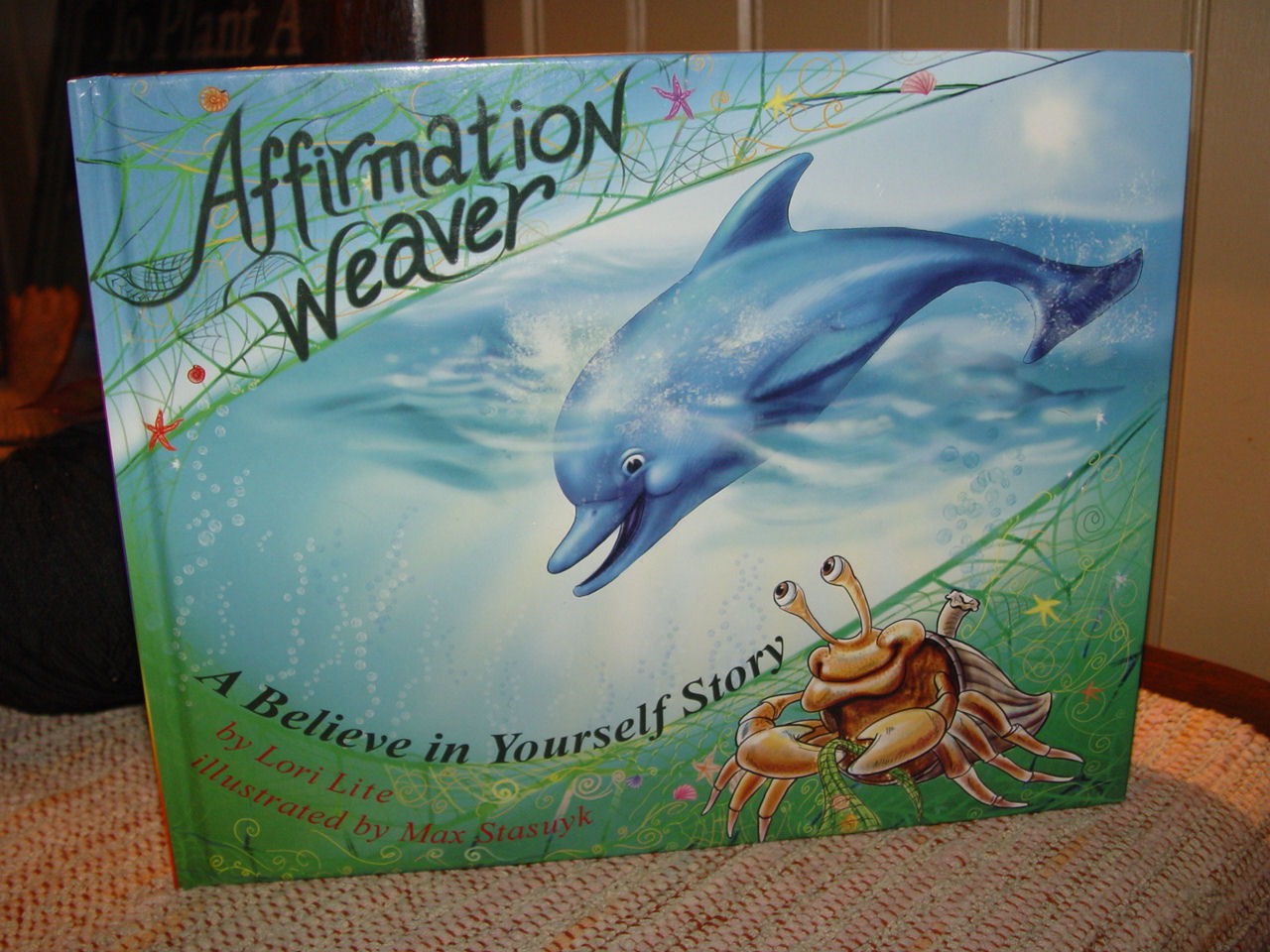 Affirmation Weaver: A                                         Believe in Yourself Story by                                         Lori Lite ~ HC 2008