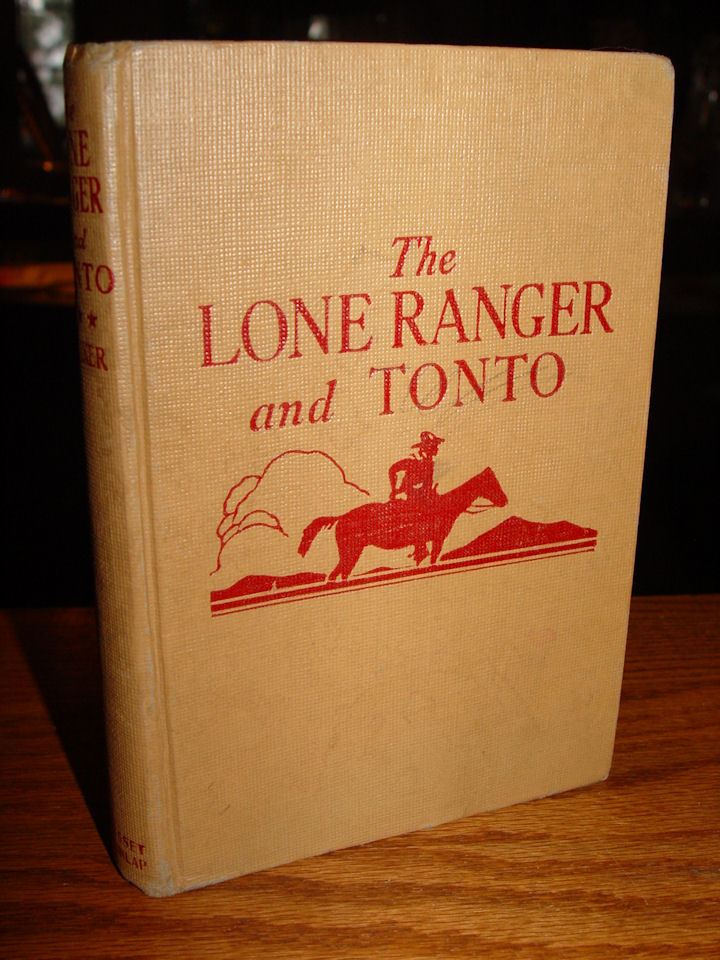 1940 The Lone Ranger And                                         Tonto Book By Fran Striker ~                                         Grosset and Dunlap NY