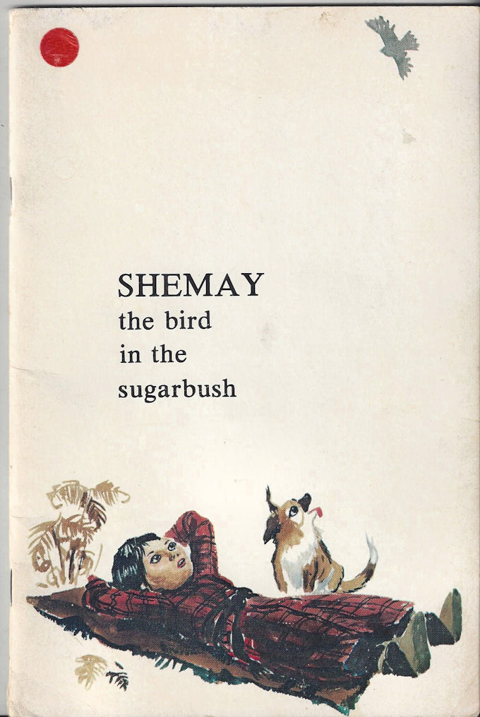 Shemay: The bird in the                                         sugarbush Paperback – 1975 by                                         David Martinson