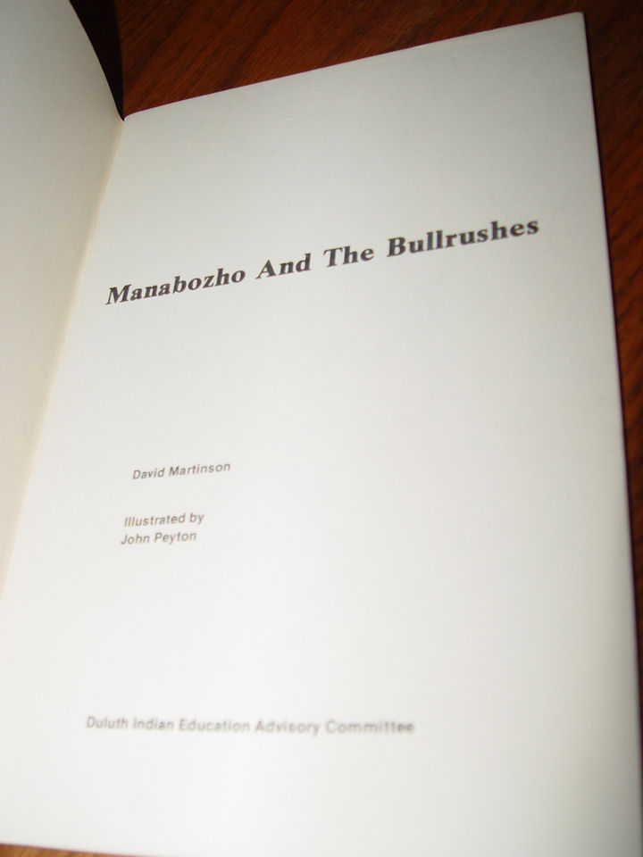 Manabozho and                                         the Bullrushes by Davic                                         Martinson, John Peyton (illust)                                         1976