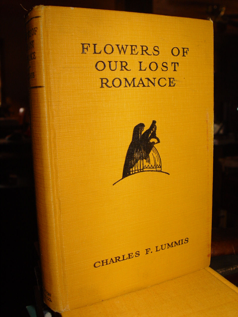 Flowers Of Our Lost Romance                                         ~ Charles F. Lummis, Publ.                                         Houghton, Mifflin Co. NY 1929