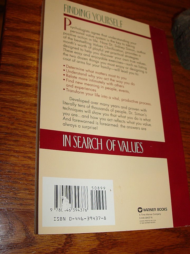 In Search of                                         Values: 31 Strategies for                                         Finding Out What Really Matters                                         Most to You by 1993 Dr. Sidney                                         B. Simon