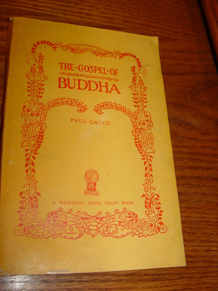 The Gospel of Buddha:                                         Compiled from Ancient Records by                                         Paul Carus 1961