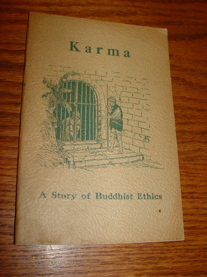 Karma: A Story of                                         Buddhist Ethics Paul Carus Open                                         court publishing Company, 1942