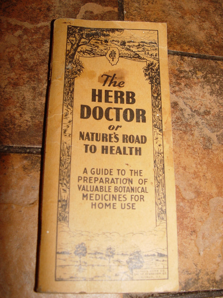 The Herb Doctor or Nature's                                         Road to Health | 1930's |                                         Botanical Home Remedy medicine |                                         Illinois Herb Company