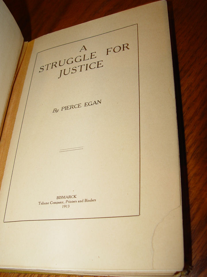 A Struggle for                                         Justice by Pierce Egan (Beach                                         North Dakota) ~ Scarce 1913 book                                         Tribune Co. Bismarck