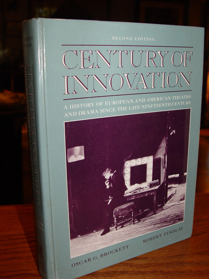 Century of Innovation: 1991                                         ~ A History of European and                                         American Theatre and Drama Since                                         the Late Nineteenth Century by                                         Oscar G. Brockett