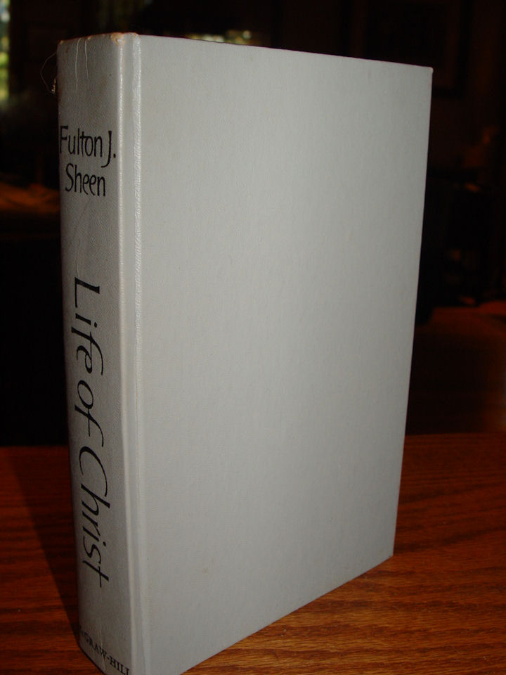 Life Of Christ Fulton J                                         Sheen 1958 First Edition                                         Hardcover Without Dust Jacket -                                         Classic Fist Edition Book