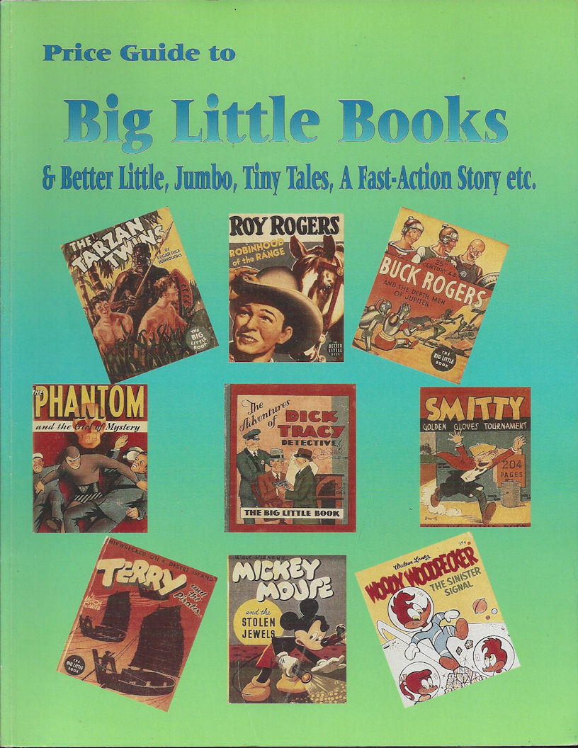 Big Little Books &                                         Better Little, Jumbo, Tiny                                         Tales, A Fast-Action Story etc.                                         1995