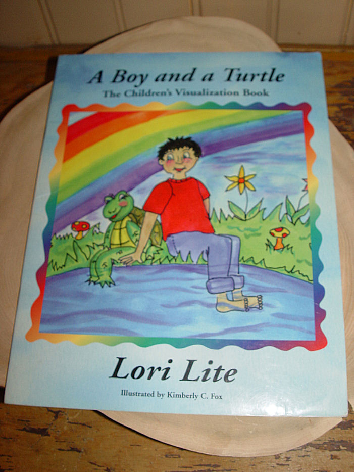 A Boy and a Turtle. The                                         Children's Visualization Book by                                         Lori Lite ~ 2001