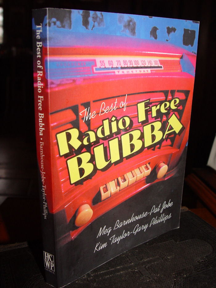 The Best of Radio Free                                         Bubba Paperback – 1998 by Meg                                         Barnhouse, Pat Jobe,‎ Kim                                         Taylor,‎ Gary Phillips